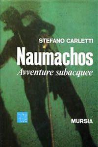 opertina del libro Naumachos, di Stefano Carletti Prima Edizione MURSIA 1971